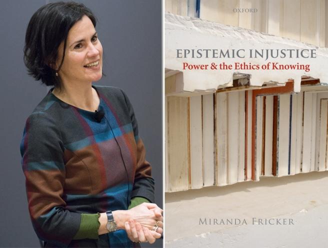 """Miranda Fricker, """"Epistemic Injustice"""""""
